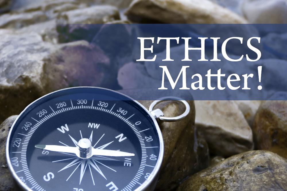 Ethics Matter!