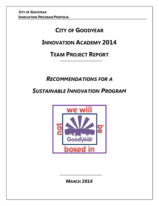 the city of goodyear believes in providing a work environment that supports and encourages innovation through innovation we can build a city where people