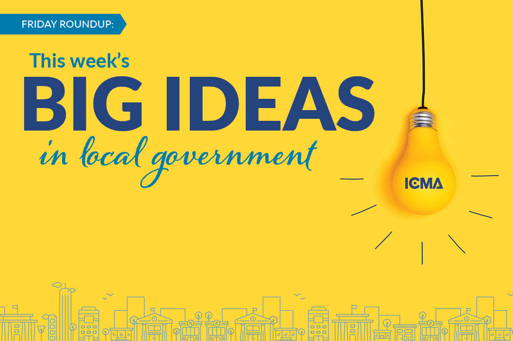 This Week's Big Ideas in Local Government